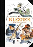 Klezmer, Collector's Edition: Tales of the Wild East (Tales of the Wild West) (1596432101) by Sfar, Joann