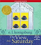img - for The View From Saturday [Audiobook, Unabridged] (text only) Unabridged edition by E.L. Konigsburg,J. Lamia,J. Maxwell book / textbook / text book