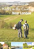 Christopher Somerville Walks in the Country Near London