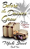 Before the Daisies Grow (Comedy--Capers of the Glamor Grans. Book 1)