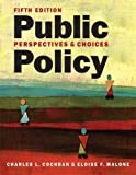img - for Public Policy: Perspectives and Choices 5th edition by Charles L. Cochran, Eloise F. Malone (2014) Textbook Binding book / textbook / text book