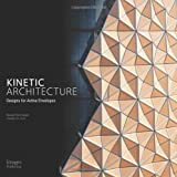 Kinetic Architecture:: Designs for Active Envelopes