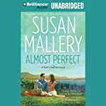 Almost Perfect: A Fool's Gold Romance, Book 2 (       UNABRIDGED) by Susan Mallery Narrated by Tanya Eby