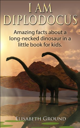 Free Kindle Book : I am Diplodocus: Amazing facts about a long-necked dinosaur in a little book for kids