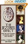 The Jezebel Effect: Why the Slut Sham...