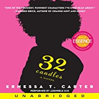 32 Candles: A Novel (       UNABRIDGED) by Ernessa T. Carter Narrated by Adenrele Ojo