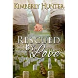 Rescued by Love ~ Kimberly Hunter