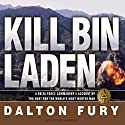 Kill Bin Laden: A Delta Force Commander's Account of the Hunt for the World's Most Wanted Man Audiobook by Dalton Fury Narrated by David Drummond