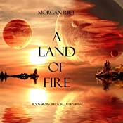 A Land of Fire: The Sorcerer's Ring, Book 12 | Morgan Rice