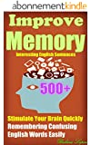 Improve Memory: Improving your Memory with   500+ Interesting English Sentences,  Stimulate Your Brain Quickly, Remembering Confusing English Words Easily (English Edition)