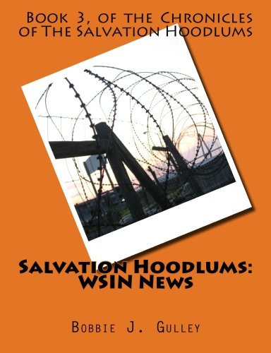 Salvation Hoodlums:  WSIN News: Volume 3 (The Chronicles of The Salvation Hoodlums)