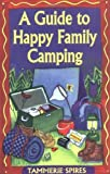 img - for Guide to Happy Family Camping by Tammerie Spires (1998-05-25) book / textbook / text book