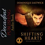 Shifting Hearts: Wiccan Haus, Book 1   Dominique Eastwick