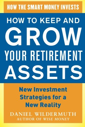 how-to-keep-and-grow-your-retirement-assets-new-investment-strategies-for-a-new-reality