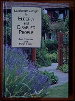 Landscape design for elderly and disabled people jane for Garden design for disabled