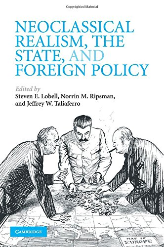 Neoclassical Realism, the State, and Foreign Policy Paperback