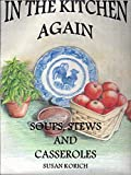 In the Kitchen Again, Soups, Stews and Casseroles