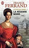 echange, troc Franck Ferrand - La Cour des Dames, Tome 1 : La régente noire