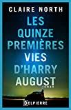 Les Quinze Premi�res Vies d'Harry August