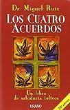 Los cuatro acuerdos Un libro de sabiduria tolteca (847953253X) by Don Miguel Ruiz