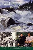 img - for By Max Finkelstein Paddling the Boreal Forest: Rediscovering A.P. Low [Paperback] book / textbook / text book