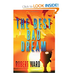 The Best Bad Dream  - Robert Ward