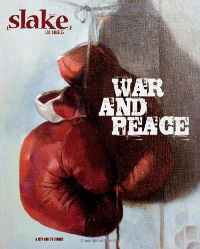 Slake: Los Angeles, A City and Its Stories, No. 3: War...