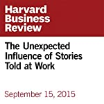 The Unexpected Influence of Stories Told at Work | Francesca Gino