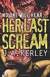 Her Last Scream (0007384343) by Kerley, Jack