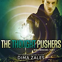 The Thought Pushers: Mind Dimensions, Book 2 (       UNABRIDGED) by Dima Zales, Anna Zaires Narrated by Roberto Scarlato