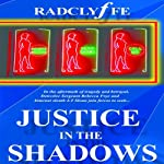Justice in the Shadows |  Radclyffe