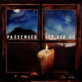 Passenger - Let Her Go
