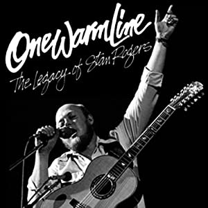 One Warm Line: The Legacy of Stan Rogers