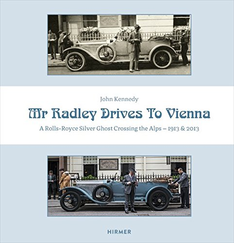 mr-radley-drives-to-vienna-a-rolls-royce-silver-ghost-crossing-the-alps-1913-2013