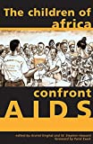 img - for Children Of Africa Confront AIDS: From Vulnerability To Possibility (Ohio RIS Africa Series) book / textbook / text book