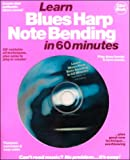 img - for Learn Blues Harp Note Bending in 60 Minutes with CD (Audio) book / textbook / text book