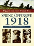 Spring Offensive, 1918 (VCs of the Fi...