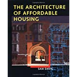 The Architecture of Affordable Housing ~ Sam Davis