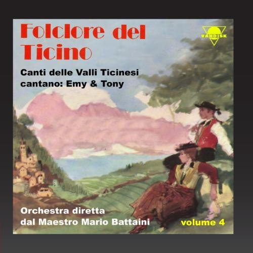 Tony Emy - Folclore del Ticino, vol. 4 (Orchestra diretta dal Maestro Mario Battaini)