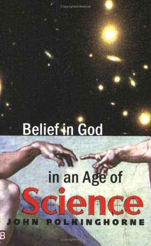 Belief in God in an Age of Science (Yale Nota Bene), JOHN POLKINGHORNE
