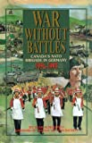 Book cover for War Without Battles: Canada's NATO Brigade in Germany 1951-1993