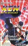 echange, troc Hara Tetsuo, Buronson - Ken le survivant, tome 23 : Le Testament du roi vainqueur !