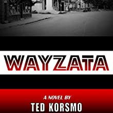 Wayzata Audiobook by Ted Korsmo Narrated by Ted Korsmo