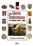 echange, troc Philippe Lamarque - Les Unités Territoriales en Algérie (1955-1960)