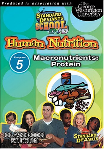 Standard Deviants School: Human Nutrition, Program Five - Macronutrients (Protein) (Classroom Edition)