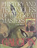 The History and Techniques of the Great Masters: Gaugin Linda Bolton
