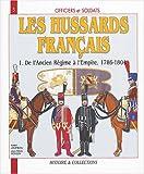 echange, troc André Jouineau, Jean-Marie Mongin - Les Hussards français : Tome 1, De l'Ancien Régime au Consulat, Première partie