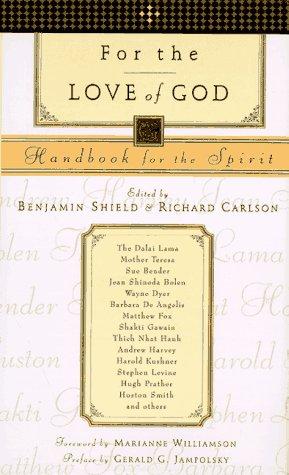 For the Love of God: Handbook for the Spirit