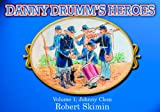 Danny Drumm's Heroes Volume 1, Johnny Clem