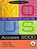 img - for Prentice Hall MOUS Test Preparation Guide for Access 2000 and CD Package book / textbook / text book
